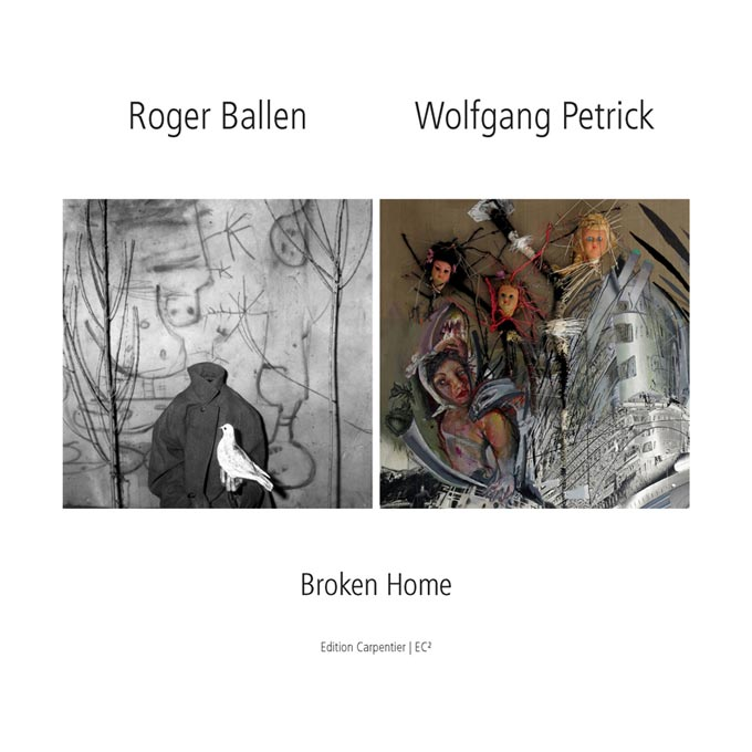 Roger Ballen - Wolfgang Petrick, Broken Home © EDITION CARPENTIER Reihe EC², Band 3, 2016
