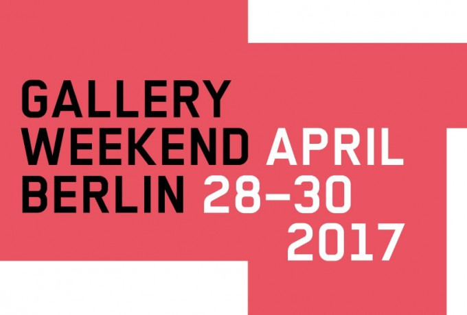 Gallery Weekend Berlin 2017 | 28. – 30. April