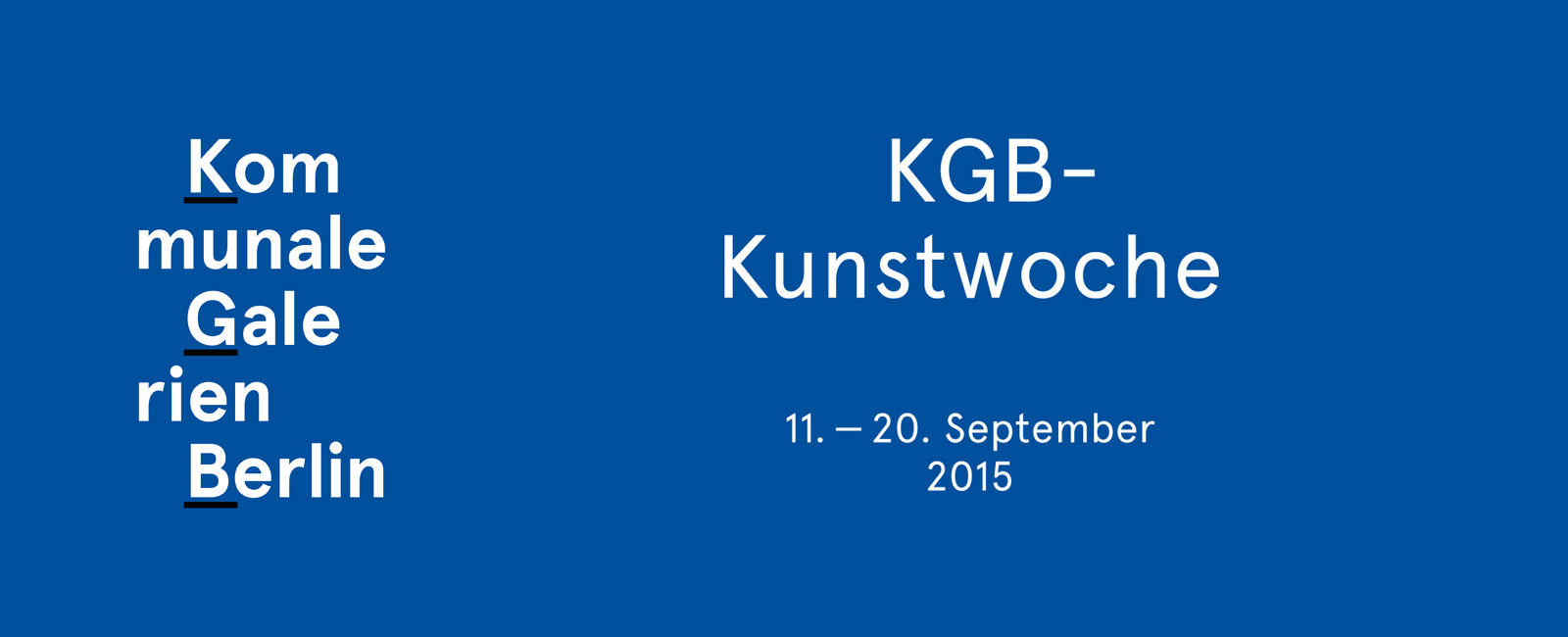 KGB-KUNSTWOCHE | Aktionswoche Zur Berlin Art Week 2015 | 11. – 20. September 2015