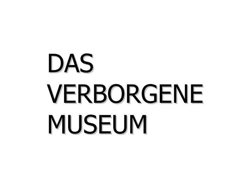 DAS VERBORGENE MUSEUM / THE HIDDEN MUSEUM
