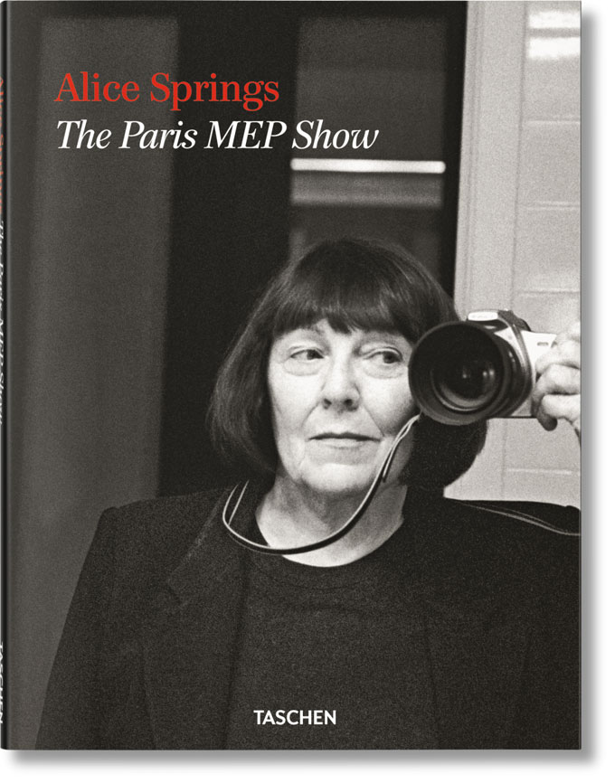 Alice Springs: The Paris MEP Show, Taschen, Köln 2016