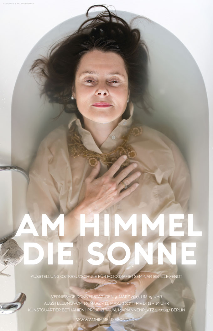 AM HIMMEL DIE SONNE, Exhibition Poster, Photo: Femme Fragile © Melanie Haefner