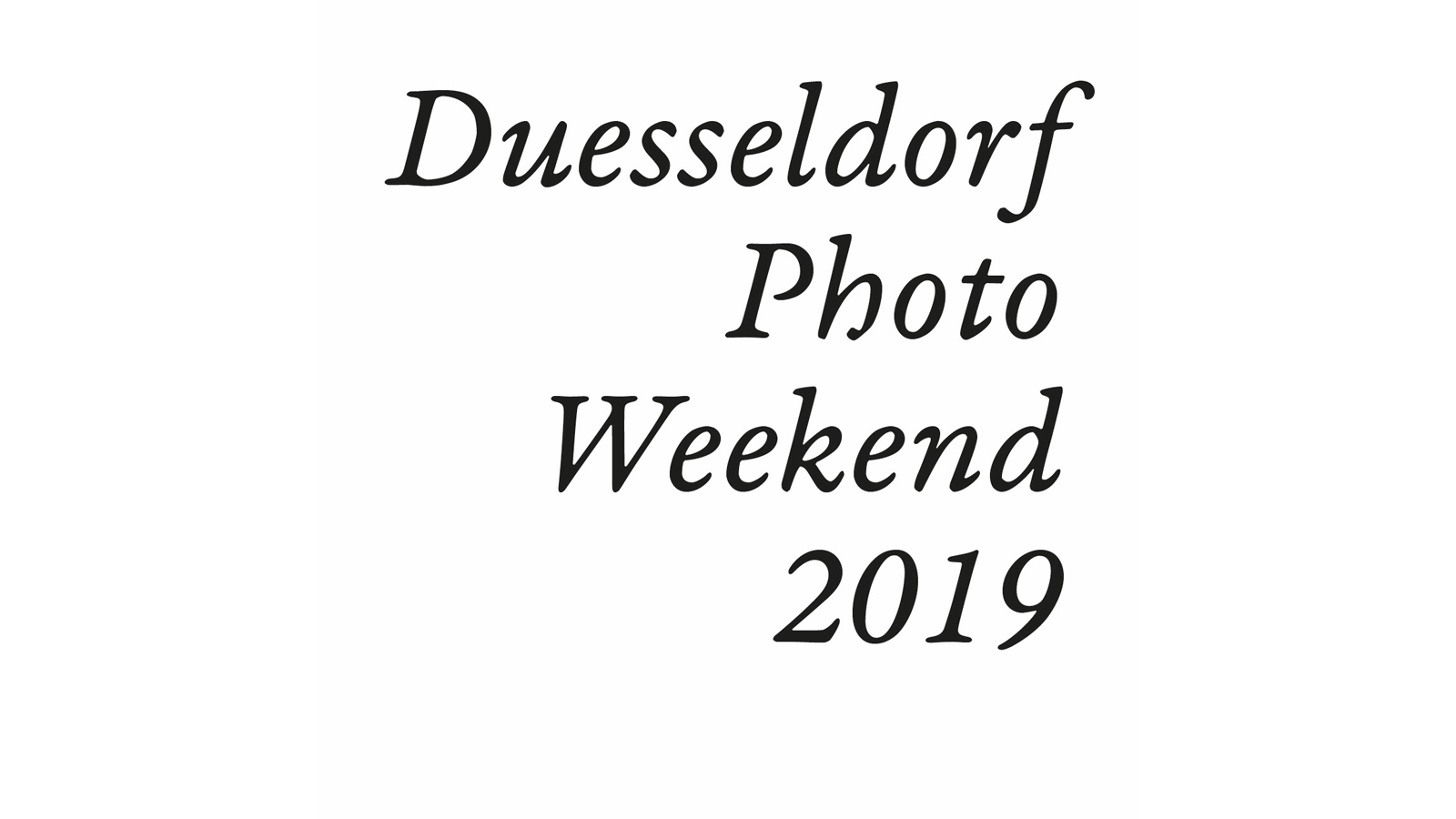 »Duesseldorf Photo Weekend 2019« 8. — 10. März