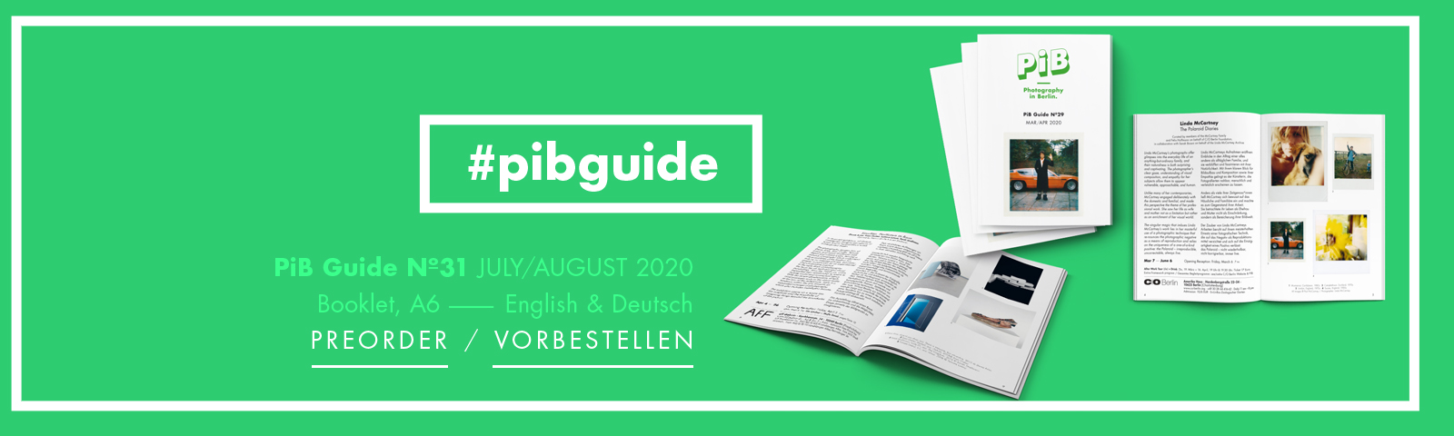 Pre-order Your PiB Guide Nº31 JULY/AUG 2020 © PiB – Photography In Berlin #pibguide